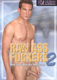 Raw Ass Fuckers 2 (Ben Baird, SX Video)
