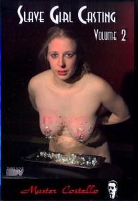 Master Costello – Slave Girl Casting 2 -