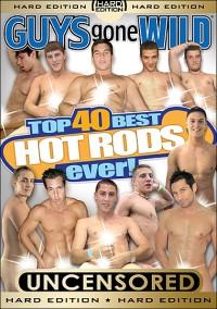 Guys Gone Wild – Top 40 Best Hot Rods Ever (2011)
