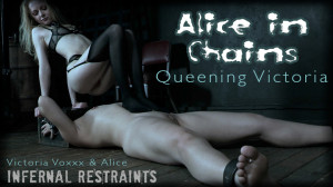 Alice In Chains: Queening Victoria - Alice, Victoria Voxxx [2020,Submission,Bondage,Torture][Eng]