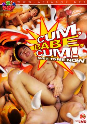Cum, Babe, Cum!