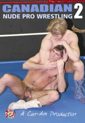 Canadian Nude Pro Wrestling Vol.2 (2012)