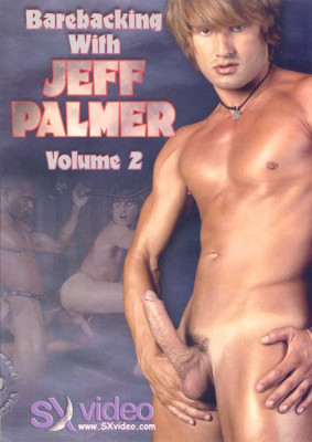 Barebacking With Jeff Palmer vol 2