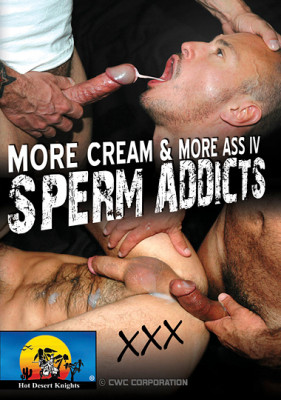 More Cream And More Ass Vol.4: Sperm Addicts