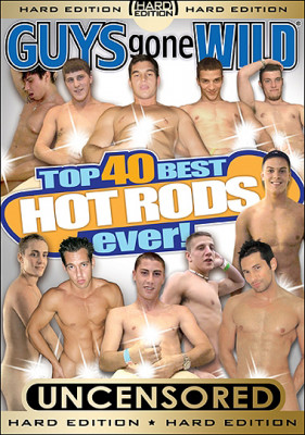 Guys Gone Wild: Top 40 Best Hot Rods Ever! (2011)