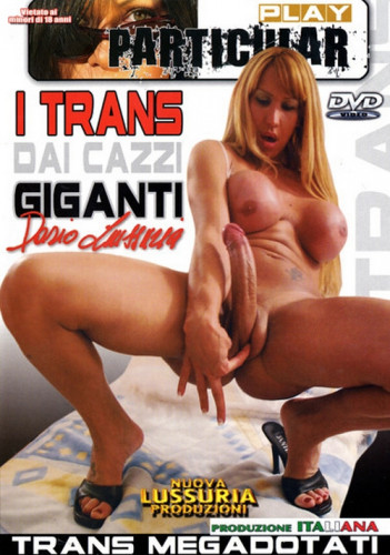 Description I Trans Dai Cazzi Giganti