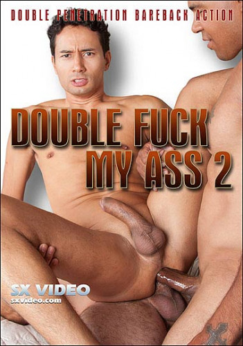 SX Video - Double Fuck My Ass Vol.2