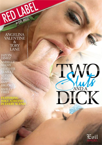 Two Sluts And A Dick