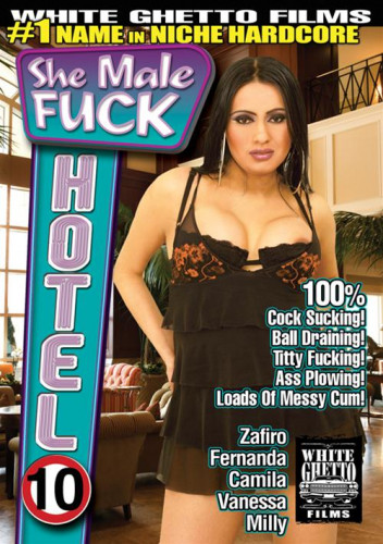 She Male Fuck Hotel vol.10