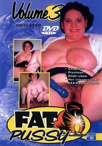 Fat Pussy 3