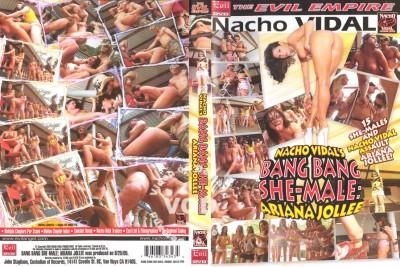 Nacho Vidal's Bang Bang She-Male – Ariana Jollee (2005)