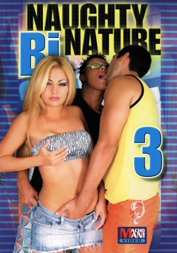 Naughty Bi Nature 3 - great fuck, download, pussy, time, fucking