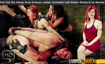 StraponSquad - Feb 17, 2015 - Pain Sub Slut Alessa Snow Endures Lesbian Domination