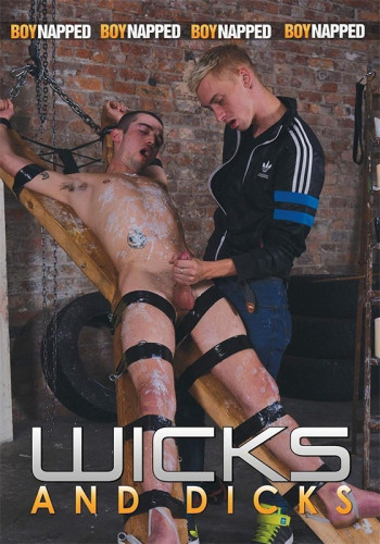 BoyNapped Wicks And Dicks