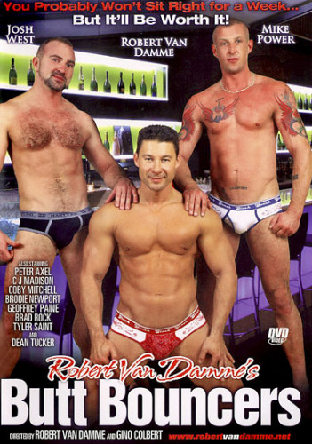Butt Bouncers - Mike Power, Robert Van Damme, Josh West