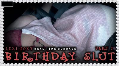 RealTimeBondage - Lexi Foxy - Birthday Slut Part 1
