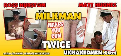 UK Naked Men - The Milkman Makes You Cum Twice - Ross Hurston and Matt Hughes
