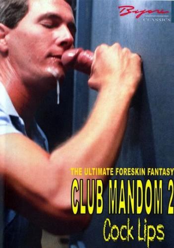 Club Mandom Pt 2 - Cock Lips