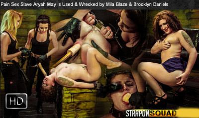 StraponSquad – Feb 10, 2015 – Pain Sex Slave Aryah May Is Used & Wrecked