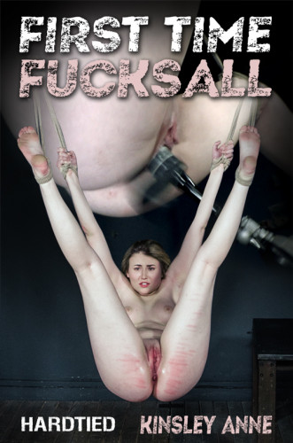 Kinsley Anne – First Time FucksAll (2019)