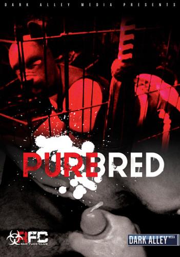 Description Pure Bred(Dayton O'Connor, Leon Fox)- 720p