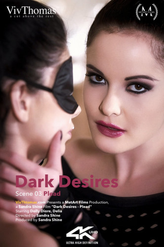 Delia A, Dolly Diore - Dark Desires Episode 3 - Plead (2017)