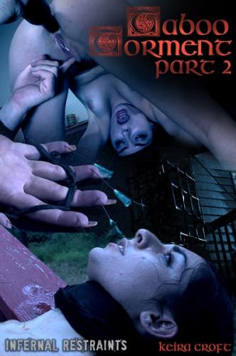 InfernalRestraints - Keira Croft - Taboo Torment Part 2 (480p)
