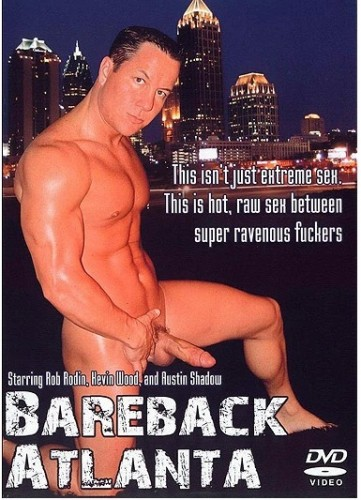 Bareback Atlanta (Extreme Raw Sex) - Rob Rodin, Austin Shadow, Kevin Wood