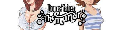 Bones' Tales: The Manor Ver.0.11