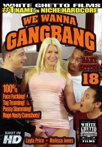 We Wanna Gangbang The Baby Sitter 18 (2015)