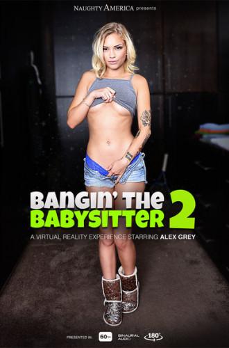 «Bangin' the Babysitter 2» featuring Alex Grey!