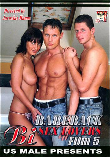 Description Bareback Bi Sex Lovers vol.5