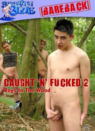 Caught N Fucked Vol. 2 - Boys In The Wood