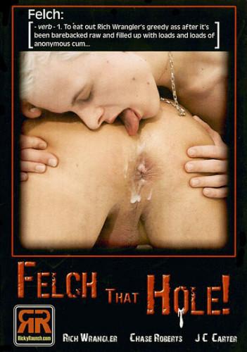 Bareback Felch That Hole - Rich Wrangler, Chase Roberts, J.C. Carter