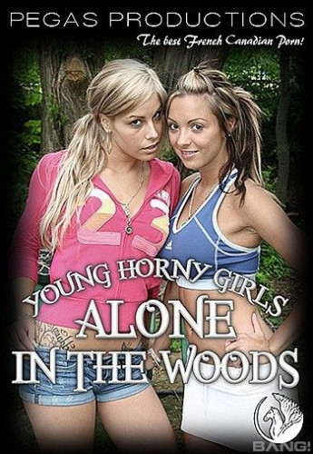 Young Horny Girls Alone In The Woods (2018)