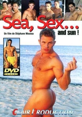 Sea, Sex... and Sun!