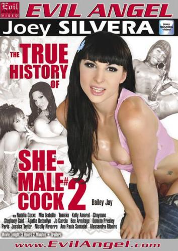 The True History Of She-Male Cock Vol. 2