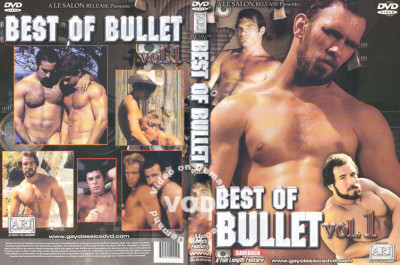 Best Of Bullet Vol. 1 - Bruno, Kyle Hazard, Bull Dozier (1982)