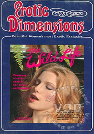 Erotic Dimensions The Wild Life
