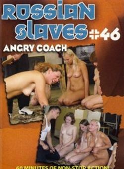 Russian Slaves 46 - Angry Coach