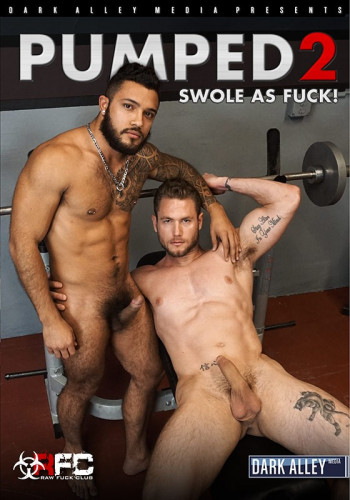 Dark Alley Media — Pumped Part 2: Swole as Fuck!