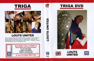 Triga Films Louts United!