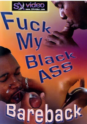 Fuck My Black Ass Bareback - David Duke, Doc Holliday, Mario Luigi