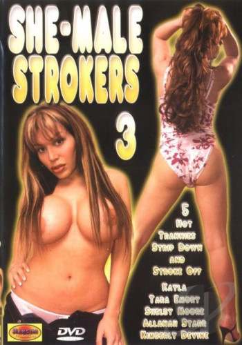 She-male Strokers 3 (2003)