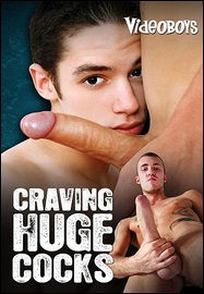 Videoboys  Craving Huge Cocks