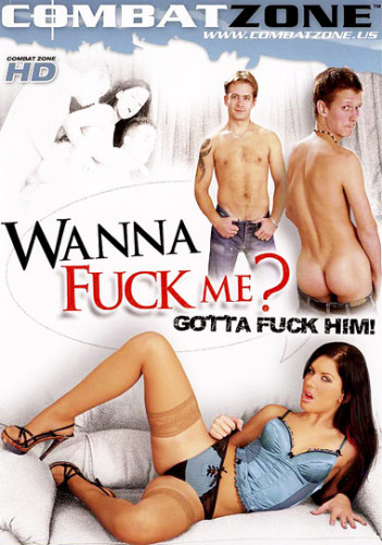 Wanna fuck me gotta fuck him vol1