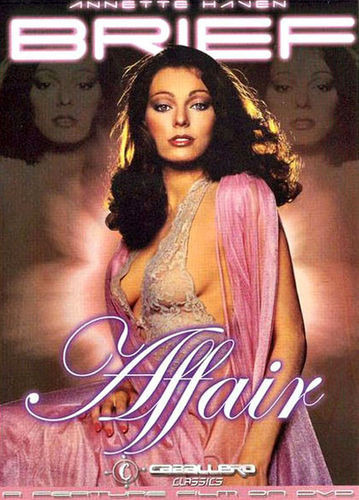 Description Brief Affair (1982) - Annette Haven, Bridgette Monet, Lisa De Leeuw