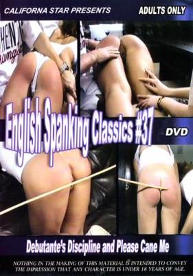 English Spanking Classics 37 - Debutantes Discipline and Please Cane Me