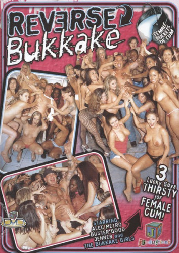 Reverse Bukkake (Collection) (13 parts of 13)