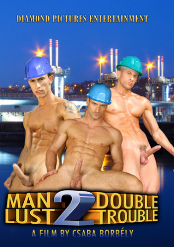 Man Lust vol.2 Double Trouble - huge cocks, hunks, real men, having sex